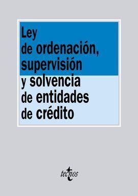 LEY DE ORDENACIÓN, SUPERVISIÓN Y SOLVENCIA DE ENTIDADES DE CRÉDITO
