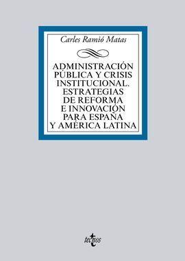 ADMINISTRACIÓN PÚBLICA Y CRISIS INSTITUCIONAL. ESTRATEGIAS DE REFORMA E INNOVACI
