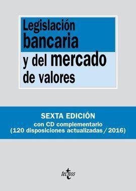 LEGISLACIÓN BANCARIA Y DEL MERCADO DE VALORES 2016