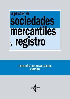 LEGISLACIÓN DE SOCIEDADES MERCANTILES Y REGISTRO 2016