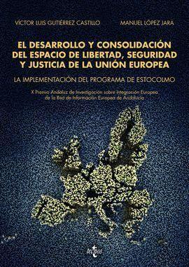 EL DESARROLLO Y CONSOLIDACIÓN DEL ESPACIO DE LIBERTAD, SEGURIDAD Y JUSTICIA DE L