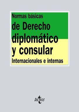 NORMAS BÁSICAS DE DERECHO DIPLOMÁTICO Y CONSULAR