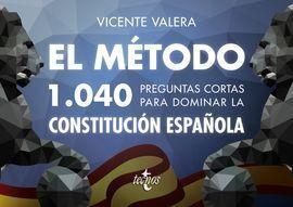 EL MÉTODO. 1040 PREGUNTAS CORTAS PARA DOMINAR LA CONSTITUCIÓN ESPAÑOLA