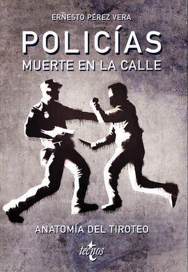 POLICIAS: MUERTE EN LA CALLE