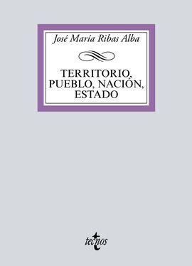 TERRITORIO, PUEBLO, NACIÓN, ESTADO