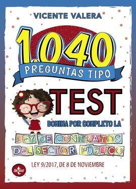 1040 PREGUNTAS TIPO TEST LEY DE CONTRATOS DEL SECTOR PÚBLICO
