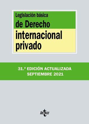 LEGISLACIÓN BÁSICA DE DERECHO INTERNACIONAL PRIVADO 2021
