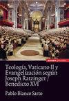 TEOLOGÍA, VATICANO II Y EVANGELIZACIÓN SEGÚN JOSEPH RAZTINGER/BENEDICTO XVI