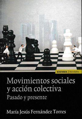 MOVIMIENTOS SOCIALES Y ACCIÓN COLECTIVA. PASADO Y PRESENTE