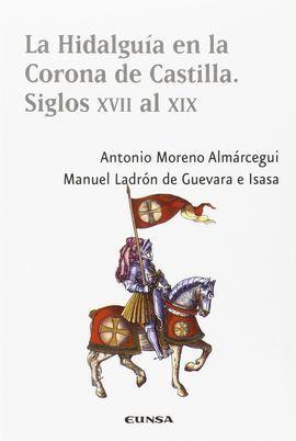 LA HIDALGUÍA EN LA CORONA DE CASTILLA SIGLOS XVII AL XIX