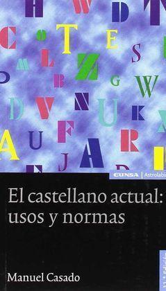 CASTELLANO ACTUAL: USOS Y NORMAS. 11ED