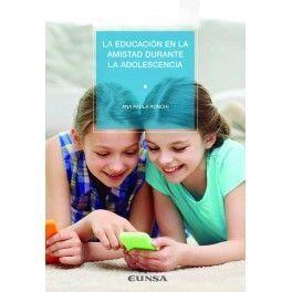 LA EDUCACION EN LA AMISTAD DURANTE LA ADOLESCENCIA