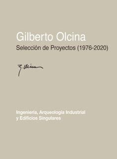 GILBERTO OLCINA. SELECCIÓN DE PROYECTOS (1976-2020)