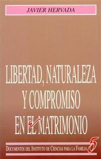LIBERTAD, NATURALEZA Y COMPROMISO EN EL MATRIMONIO