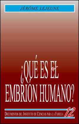 ¿QUÉ ES EL EMBRIÓN HUMANO ?