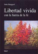 LIBERTAD VIVIDA CON LA FUERZA DE LA FE
