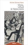 VICIO VIRTUD E HIPOCRESÍA