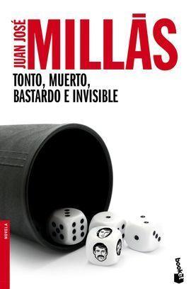 TONTO, MUERTO, BASTARDO E INVISIBLE