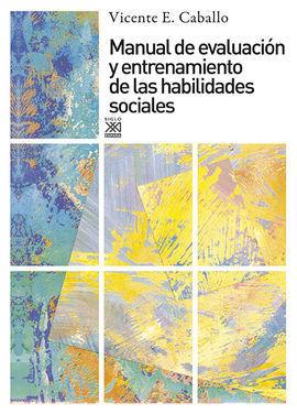MANUAL DE EVALUACIÓN Y ENTRENAMIENTO DE LAS HABILIDADES SOCIALES