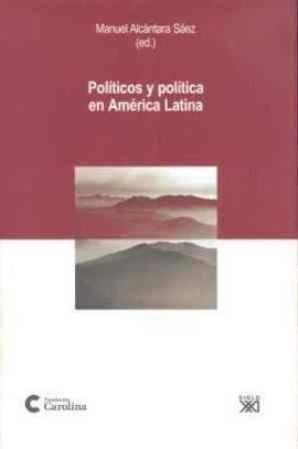 POLÍTICOS Y POLÍTICA EN AMÉRICA LATINA