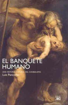 EL BANQUETE HUMANO