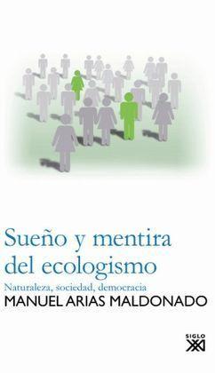 SUEÑO Y MENTIRA DEL ECOLOGISMO