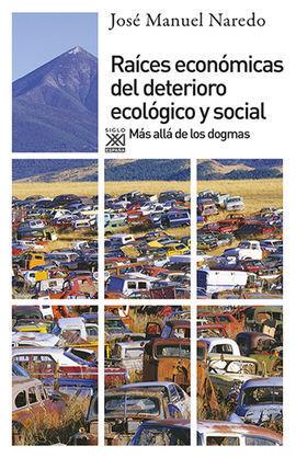 RAÍCES ECONÓMICAS DEL DETERIORIO ECOLÓGICO Y SOCIA