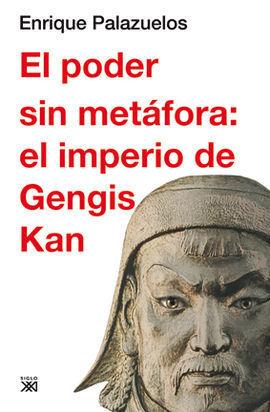 EL PODER SIN METAFORA: EL IMPERIO DE GENGIS KAN