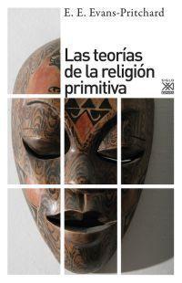 LAS TEORIAS DE LA RELIGION PRIMITIVA