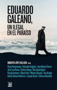 EDUARDO GALEANO, UN ILEGAL EN EL PARAISO
