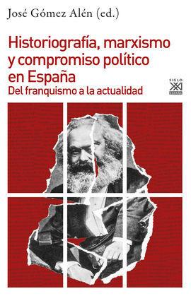 HISTORIOGRAFIA, MARXISMO Y COMPROMISO POLITICO EN