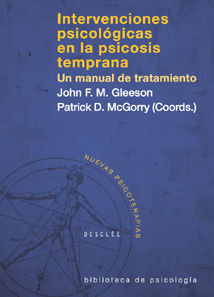 INTERVENCIONES PSICOLÓGICAS EN LA PSICOSIS TEMPRANA. UN MANUAL DE TRATAMIENTO