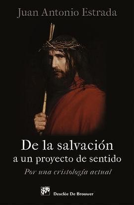 DE LA SALVACION A UN PROYECTO DE SENTIDO