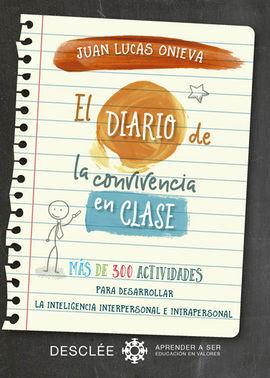 EL DIARIO DE LA CONVIVENCIA EN CLASE. MAS DE 300 ACTIVIDADES PARA
