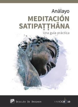 MEDITACIÓN SATIPATTHANA. UNA GUÍA PRÁCTICA