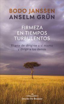 FIRMEZA EN TIEMPOS TURBULENTOS. EL ARTE DE DIRIGIRSE