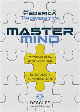 MASTERMIND. TÉCNICAS PARA REVOLUCIONAR EL ESTUDIO Y EL APRENDIZAJE