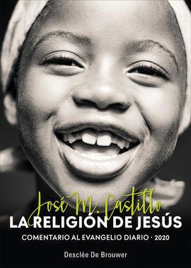 LA RELIGIÓN DE JESÚS. COMENTARIO AL EVANGELIO DIARIO 2020