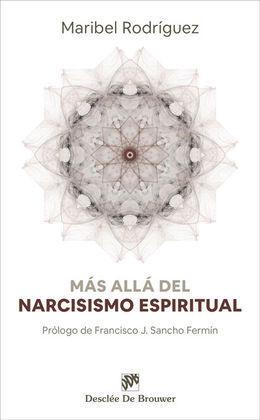 MAS ALLÁ DEL NARCISISMO ESPIRITUAL