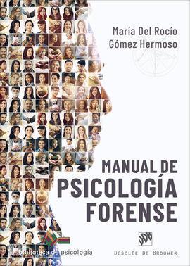 MANUAL DE PSICOLOGÍA FORENSE. ESPECIAL MENCIÓN A LA REGULACIÓN DEL TRABAJO DE LA