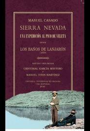 SIERRA NEVADA. UNA EXPEDICION AL PICO DEL VELETA DESDE LOS BAÑOS