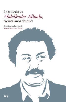 LA TRILOGÍA DE ABDELKADER ALLOULA, TREINTA AÑOS DESPUÉS
