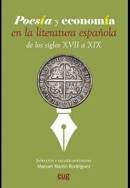 POESÍA Y ECONOMÍA EN LA LITERATURA ESPAÑOLA DE LOS SIGLOS XVII A XIX