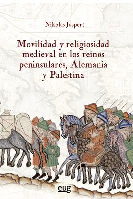 MOVILIDAD Y RELIGIOSIDAD MEDIEVAL EN LOS REINOS PENINSULARE