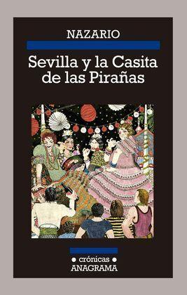 SEVILLA Y LA CASITA DE LAS PIRAÑAS