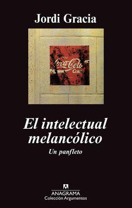EL INTELECTUAL MELANCOLICO