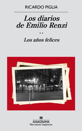 DIARIOS DE EMILIO RENZI. LOS AÑOS FELICES, LOS