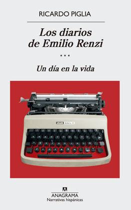 LOS DIARIOS DE EMILO RENZI (3). UN DIA EN LA VIDA