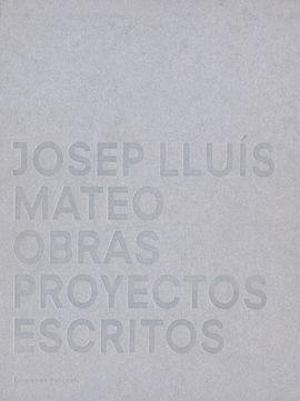 JOSEP LLUÍS MATEO. OBRAS, PROYECTOS, ESCRITOS