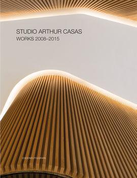 STUDIO ARTHUR CASAS. WORKS 2008-2015